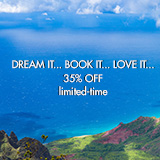 Dream it. Book it. Love it. 35% Off