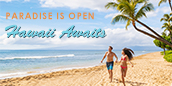 Paradise is open - Hawaii Awaits 20% Discount