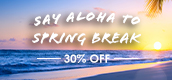 Spring Break 30% Discount